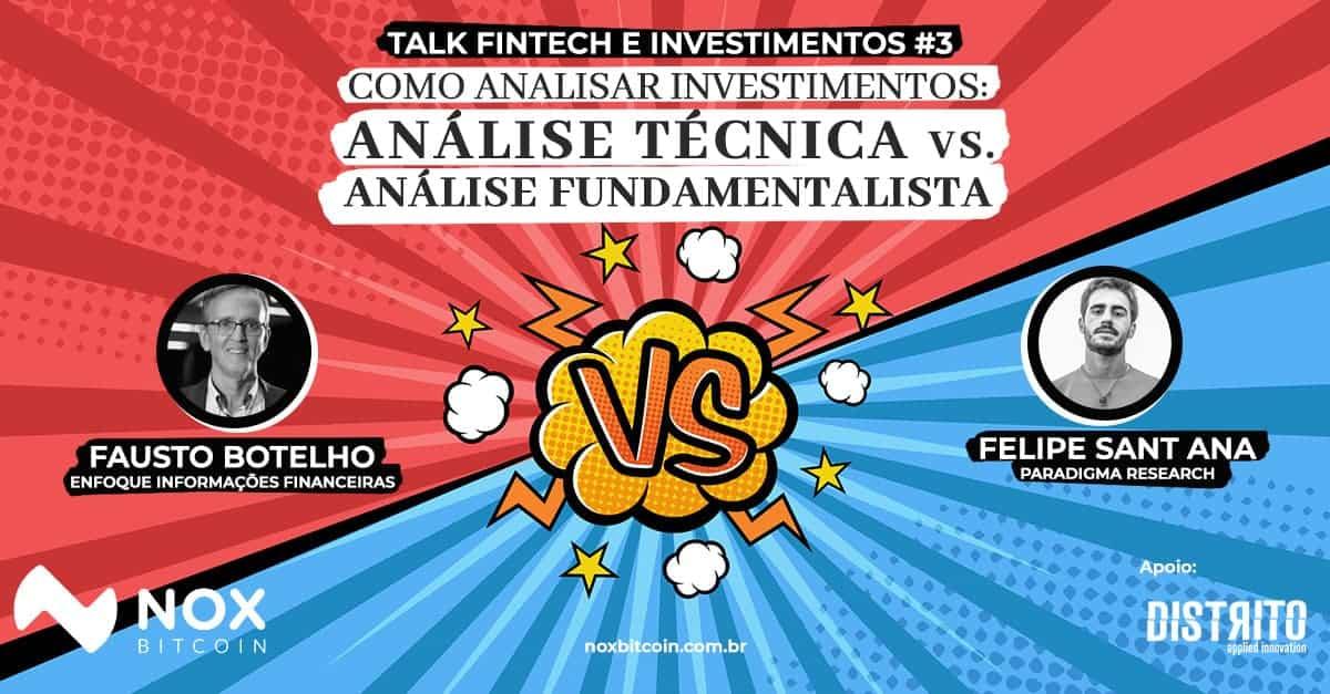 Talk Fintech e Investimentos #3 - Como analisar investimentos: Análise Técnica vs. Análise Fundamentalista